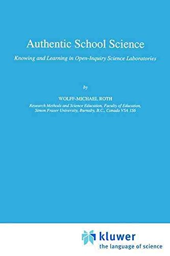[(Authentic School Science : Knowing and Learning in Open-Inquiry Science Laboratories)] [By (author) Wolff-Michael Roth] published on (July, 1996)