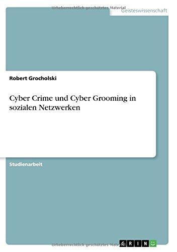 Cyber Crime und Cyber Grooming in sozialen Netzwerken