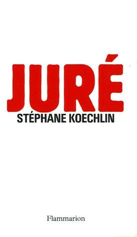 Juré par Stéphane Koechlin
