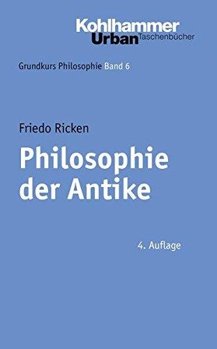 Grundkurs Philosophie: Philosophie der Antike (Urban-Taschenbücher, Band 350)