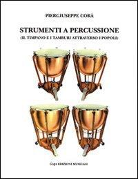 Strumenti a percussione. Il timpano e i tamburi attraverso i popoli