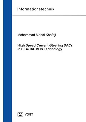 High Speed Current-Steering DACs in SiGe BiCMOS Technology High-speed-wandler