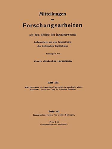 Die Ursache der zusätzlichen Eisenverluste in umlaufenden glatten Ringankern (Forschungsarbeiten auf dem Gebiete des Ingenieurwesens, Band 125)