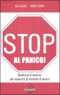 Stop al panico! Quaderno di esercizi per superare gli attacchi di panico