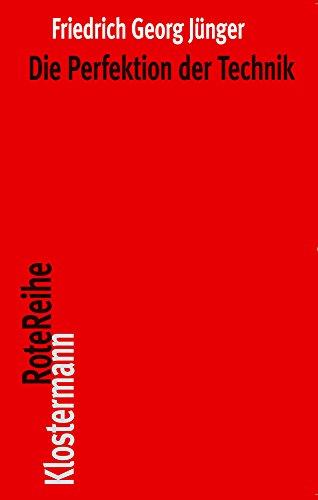 Die Perfektion der Technik (Klostermann RoteReihe, Band 32)
