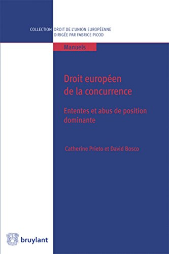 Droit européen de la concurrence: Ententes et abus de position dominante