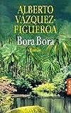 Bora Bora - Alberto Vázquez-Figueroa, Alberto Vazquez- Figueroa
