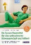 Die besten Hausmittel für eine unbeschwerte Schwangerschaft und Stillzeit