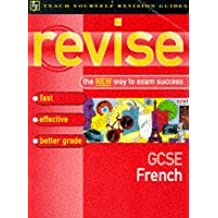Teach Yourself Revise GCSE French (Teach Yourself Revision Guides (TY04))
