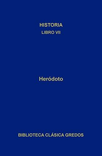 Historia. Libro VII (Biblioteca Clásica Gredos nº 82) por Heródoto