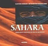 Sahara. Atemberaubende Landschaften der Wüste und ihre Menschen -