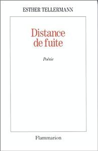 Distance de fuite par Esther Tellermann