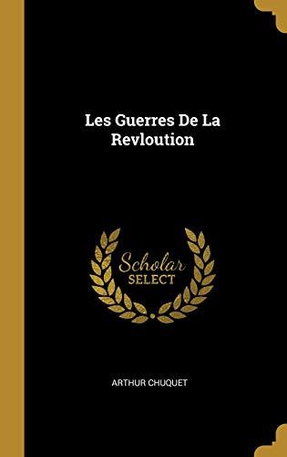 Les Guerres de la Revloution par Arthur Chuquet