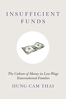 Insufficient Funds: The Culture of Money in Low-Wage Transnational Families par [Thai, Hung Cam]