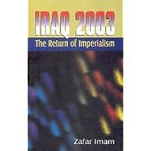 Iraq 2003: The Return of Imperialism