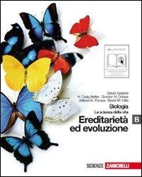 Biologia. La scienza della vita. Vol. B: Ereditarietà ed evoluzione. Per le Scuole superiori. Con espansione online