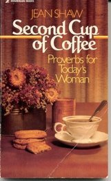 second-cup-of-coffee-proverbs-for-todays-woman-by-jean-shaw-1981-12-01