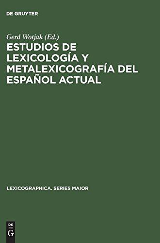 Estudios de lexicología y metalexicografía del español actual (Lexicographica. Series Maior, Band 47)