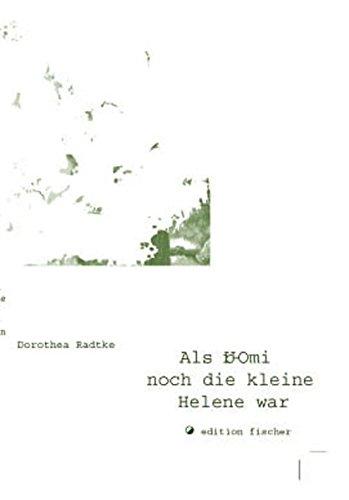 Als Ur-Omi noch die kleine Helene war (edition fischer)