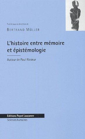 Histoire, mémoire et épistemologie : A propos de Paul Ricoeur