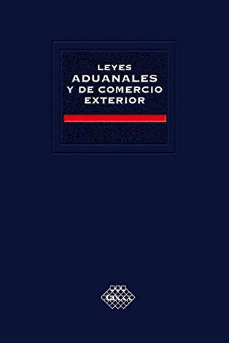 Leyes Aduanales y de Comercio Exterior. Académica 2018 por José Pérez Chávez