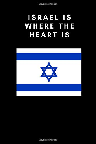 ISRAEL IS WHERE THE HEART IS: Country Flag A5 Notebook to write in with 120 pages