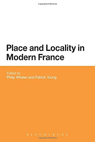 Place and Locality in Modern France