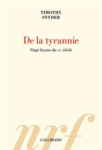 De la tyrannie: Vingt leçons du XXᵉ siècle