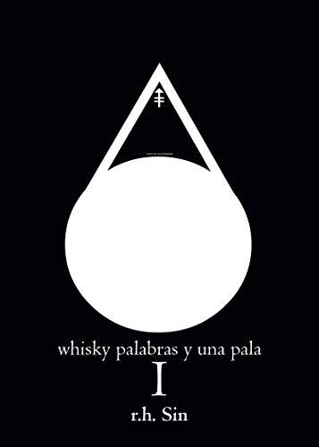 Whisky palabras y una pala I por r.h. Sin