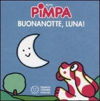 La Pimpa Books: Buonanotte, Luna por Tullio F. Altan