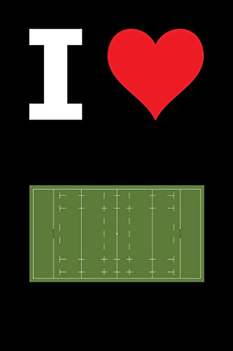 Blank Notebook - 100 Pages - I Love Rugby - Union Pitch: Unruled; Unlined White Paper; 6