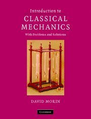By David Morin - Introduction to Classical Mechanics: With Problems and Solutions