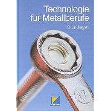 Technologie für Metallberufe, Grundlagen