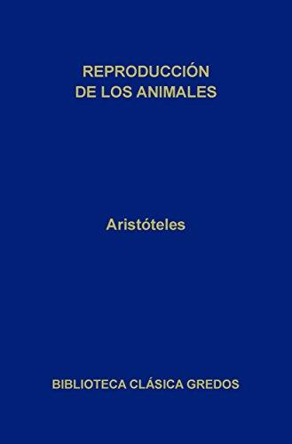 Reproducción de los animales (Biblioteca Clásica Gredos nº 201) por Aristóteles