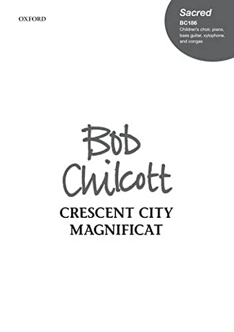 Crescent City Magnificat: Vocal score: For Children's Chorus, Piano, Bass Guitar, Xylophone and Congas