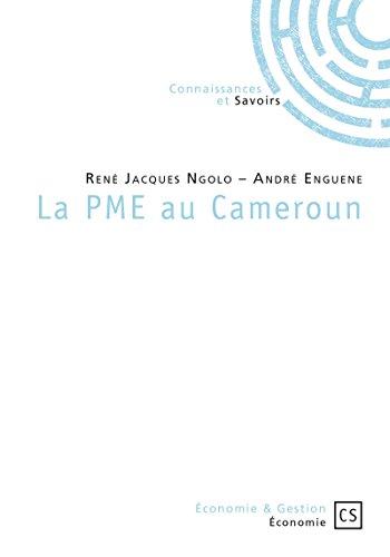 La PME au Cameroun (Economie et Gestion) par René Jacques Ngolo