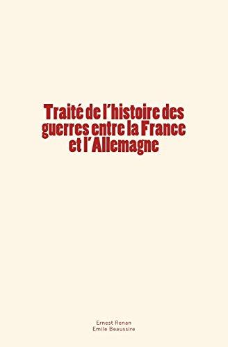 Traité de l'histoire des guerres entre la France et l'Allemagne