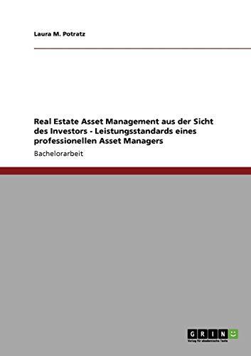 Real Estate Asset Management aus der Sicht des Investors: Leistungsstandards eines professionellen Asset Managers