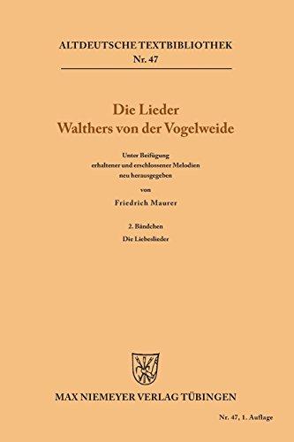Die Lieder Walthers von der Vogelweide: 2. Bändchen: Die Liebeslieder (Altdeutsche Textbibliothek, Band 47)