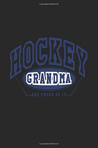 Hockey Grandma: Hockey Lined Notebook Journal To Write In por Dartan Creations