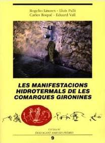 Les manifestacions hidrotermals de les comarques gironines (Dialogant amb les pedres) por Rogelio Linares