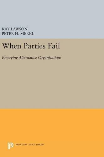 When Parties Fail: Emerging Alternative Organizations (Princeton Legacy Library)