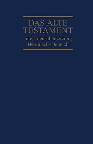 Das Alte Testament, Interlinearübersetzung, Hebräisch-Deutsch, Band 1: Genesis - Deuteronomium