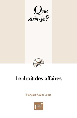 Le droit des affaires: « Que sais-je ? » n° 1978 par François-Xavier Lucas