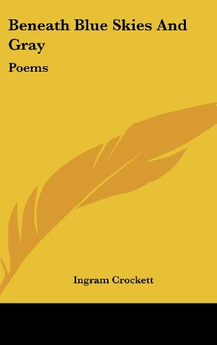 Beneath Blue Skies and Gray: Poems