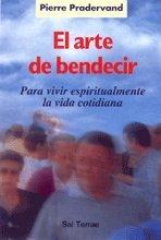 El arte de bendecir: Para vivir espiritualmente la vida cotidiana (Pozo de Siquem) por Pierre Pradervand