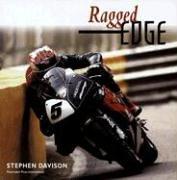 Ragged Edge: A Raw and Intimate Portrait of Road Racing por Stephen Davison
