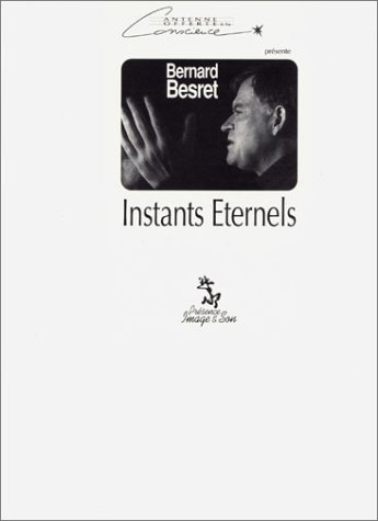 Instants éternels,  volume 2 (vidéo cassette) par Bernard Besret