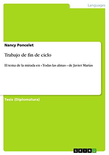 Trabajo de fin de ciclo: El tema de la mirada en  « Todas las almas » de Javier Marías por Nancy Poncelet