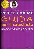 Image de Venite con me. Un'avventura con Dio. Guida per il catechista